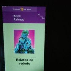 Libros de segunda mano: RELATOS DE ROBOTS, ASIMOV. Lote 222576455