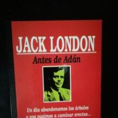 Libros de segunda mano: ANTES DE ADÁN, JACK LONDON. Lote 222577150