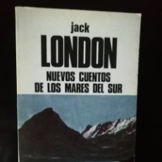 Libros de segunda mano: NUEVOS CUENTOS DE LOS MARES DEL SUR, JACK LONDON. Lote 222577240
