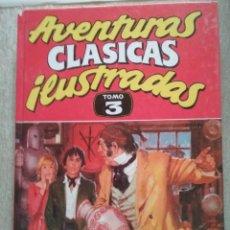 Libros de segunda mano: AVENTURAS CLASICAS ILUSTRADAS. TOMO 3. Lote 222709006