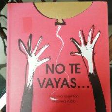 Livres d'occasion: NO TE VAYAS...GABRIELA KESELMAN GABRIELA RUBIO. KOKINOS.. Lote 224912102