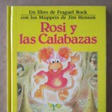 Libros de segunda mano: ROSI Y LAS CALABAZAS, POR JOCELYN STEVENSON Y KELLY OECHSLI. UN LIBRO DE FRAGUEL ROCK. JIM HENSON.. Lote 225228498