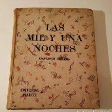 Libros de segunda mano: LIBRO -LAS MIL Y UNA NOCHES- ADAPTACION DE A. OPISSO PARA NIÑOS,AÑO 1953,DIBUJOS,LITERATURA INFANTIL. Lote 226382275