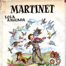 Libros de segunda mano: LOLA ANGLADA : MARTINET (JUVENTUD, 1962) EN CATALÀ. Lote 227737320