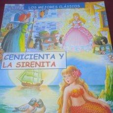 Libros de segunda mano: CENICIENTA Y LA SIRENITA. Lote 229297990