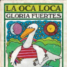 Libros de segunda mano: LA OCA LOCA - GLORIA FUERTES - VERSOS PARA NIÑOS - EDITORIAL ESCUELA ESPAÑOLA, S.A., 1ª ED. 1987.. Lote 229494530