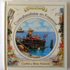 Libri di seconda mano: CONTRABANDISTAS EN FOXWOOD. CYNTHIA Y PRIAN PATERSON. Lote 233347040
