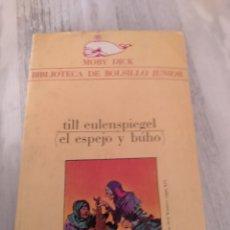 Libros de segunda mano: LIBRO DE BOLSILLO. TILL EULENSPIEGEL, ( EL ESPEJO Y BÚHO ). 1979.. Lote 233364265