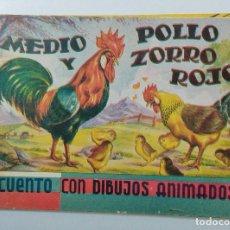Libros de segunda mano: CUENTO MEDIO POLLO Y ZORRO ROJO. CUENTO CON DIBUJOS ANIMADOS. 1º EDICION. 1945. W. Lote 234325660