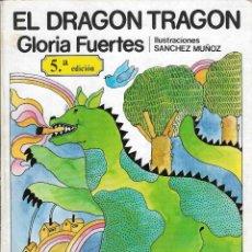 Libros de segunda mano: EL DRAGÓN TRAGÓN - GLORIA FUERTES - JOSÉ RAMÓN SÁNCHEZ - EDITORIAL ESCUELA ESPAÑOLA, S.A., 1ª ED. Lote 234355905
