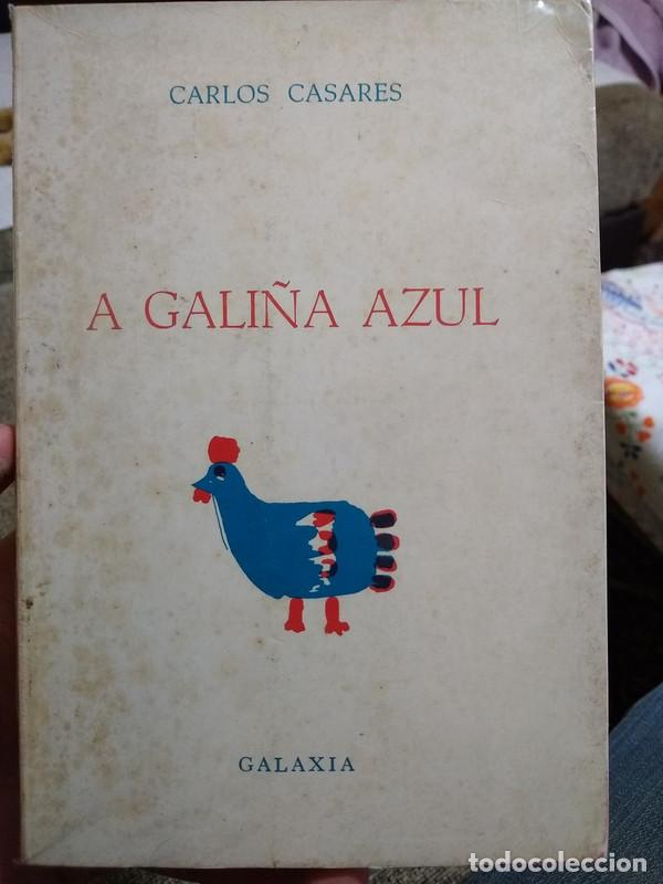 CARLOS CASARES - A GALIÑA AZUL - GALAXIA 1977 2ªED - GALEGO (Libros de Segunda Mano - Literatura Infantil y Juvenil - Cuentos)