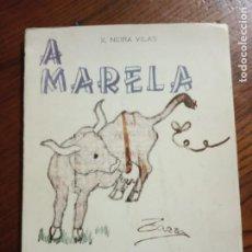 Libros de segunda mano: A MARELA TARAVELA-X.NEIRA VILAS-EDICIONES CELTA.1976.. Lote 235356570