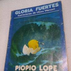 Libros de segunda mano: PIOPIO LOPE EL POLLITO MIOPE - GLORIA FUERTES. Lote 235367470