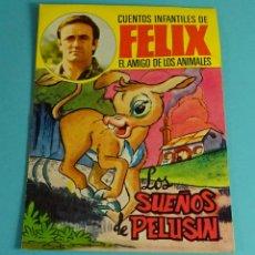 Libros de segunda mano: LOS SUEÑOS DE PELUSÍN. CUENTOS INFANTILES DE FÉLIZ, EL AMIGO DE LOS ANIMALES. Nº 1. ILUSTRA NIN. Lote 235371540