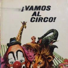 Libros de segunda mano: LIBRO VAMOS AL CIRCO JOSEFINA SILVA 1973 CUENTO ILUSTRADO NOVELA JUVENIL INFANTIL PLAZA Y JANES. Lote 237020925