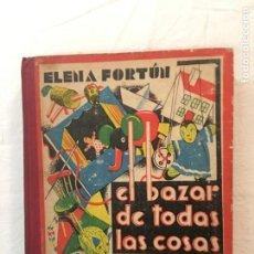 Libri di seconda mano: ELENA FORTÚN. EL BAZAR DE TODAS LAS COSAS. M. AGUILAR, EDITOR. MADRID, 1942.. Lote 237898575