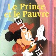 Libros de segunda mano: CUENTO INFANTIL - WALT DISNEY - LE PRINCE ET LE PAUVRE - EDITADO EN FRANCÉS. Lote 237912435