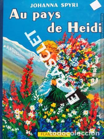 ANTIGÚO CUENTO DE JOHANNA SPYRI - AU PAYS DE HEIDI - EDITADO EN FRANCÉS (Libros de Segunda Mano - Literatura Infantil y Juvenil - Cuentos)