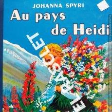 Libros de segunda mano: ANTIGÚO CUENTO DE JOHANNA SPYRI - AU PAYS DE HEIDI - EDITADO EN FRANCÉS. Lote 238072760