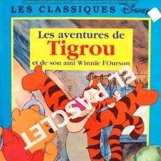 Libros de segunda mano: CUENTO INFANTIL - DISNEY - LES AVENTURES DE TIGROU ET DE SON AMI WINNIE - EDITADO EN FRANCÉS. Lote 238074320