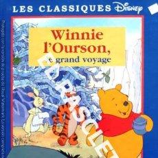 Libros de segunda mano: CUENTO INFANTIL - DISNEY -WINNIE L' OURSON, LE GRAN VOYAGE - EDITADO EN FRANCÉS. Lote 238074845