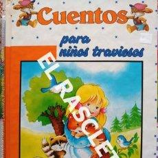 Libros de segunda mano: CUENTO INFANTIL -CUENTOS PARA NIÑOS TRAVIESOS - EDICIONES HEMMA. Lote 238075865