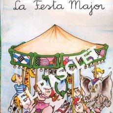 Libros de segunda mano: ANTIGÜO LIBRO - LA FESTA MAJOR - EUMO EDITORIAL - EDITADO EN CATALÁN. Lote 238619305