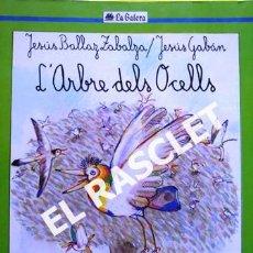 Libros de segunda mano: ANTIGÜO LIBRO - L' ARBRE DELS OCELLS - LA GALERA - EDITADO EN CATALÁN. Lote 238621015