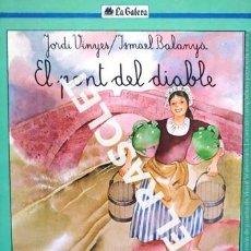 Libros de segunda mano: ANTIGÜO LIBRO - EL PÒNT DEL DIABLE - LA GALERA - EDITADO EN CATALÁN. Lote 238622060