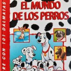 Libros de segunda mano: DESCUBRE CON 101 DALMATAS EL MUNDO DE LOS PERROS EVEREST DISNEY 2000. Lote 239734950