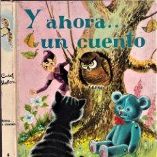 Libros de segunda mano: Y AHORA... UN CUENTO - ERID BLYTON - ED. MOLINO 1965. Lote 240013620