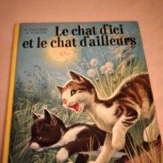Libros de segunda mano: LE CHAT D'ICI ET LE CHAT D'AILLEURS, 1965- COLLECTION FARANDOLE CASTERMAN ,FRANCÉS.. Lote 240061135