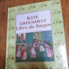 Libri di seconda mano: KATE GREENAWAY: LIBRO DE JUEGOS (LIBERTARIAS PRODHUFI. COL. BIBLIOTECA SIEMPREVIVA). Lote 240791080