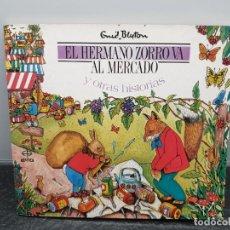 Libros de segunda mano: EL HERMANO ZORRO VA AL MERCADO Y OTRAS HISTORIAS. ENID BLYTON. (ENVÍO 2,50€). Lote 241150150