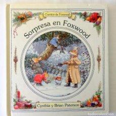 Libri di seconda mano: SORPRESA EN FOXWOOD. CUENTOS DE FOXWOOD. CYNTHIA Y BRIAN PATERSON.. Lote 241762010