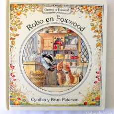 Libri di seconda mano: ROBO EN FOXWOOD. CUENTOS DE FOXWOOD. CYNTHIA Y BRIAN PATERSON.. Lote 241763480