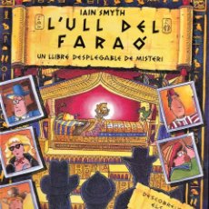Libros de segunda mano: L'ULL DEL FARAÓ, UN LLIBRE DESPLEGABLE DE MISTERI - IAIN SMYTH - ED. MONTENA 2000. Lote 242462710