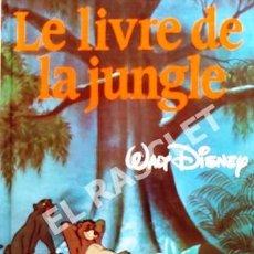 Libros de segunda mano: CUENTO - LE LIVRE DE LA JUNGLE - EN FRANCES - WALT DISNEY - TAPAS DURAS - MUY NUEVO --. Lote 243027415