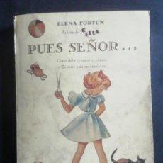 Libros de segunda mano: PUES SEÑOR... ELENA FORTÚN. EDICIÓN DE CARMEN BRAVO-VILLASANTE. ED. OLAÑETA, 1991. Lote 243386590