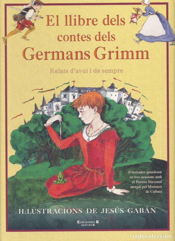 EL LLIBRE DELS CONTES DELS GERMANS GRIMM - RELATS D'AVUI I DE SEMPRE - EDICIONES B 2002 (Libros de Segunda Mano - Literatura Infantil y Juvenil - Cuentos)
