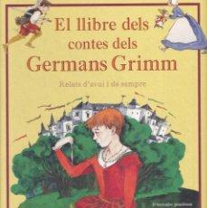 Libros de segunda mano: EL LLIBRE DELS CONTES DELS GERMANS GRIMM - RELATS D'AVUI I DE SEMPRE - EDICIONES B 2002. Lote 243393845