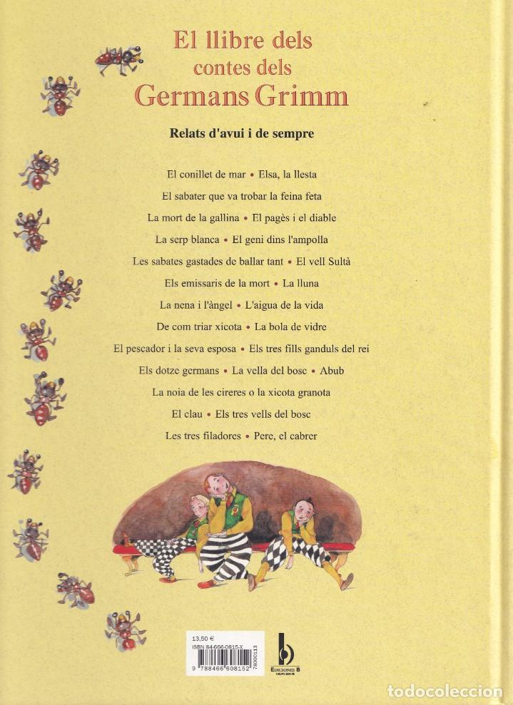 Libros de segunda mano: EL LLIBRE DELS CONTES DELS GERMANS GRIMM - RELATS DAVUI I DE SEMPRE - EDICIONES B 2002 - Foto 3 - 243393845