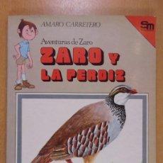 Libri di seconda mano: AVENTURAS DE ZARO. ZARO Y LA PERDIZ / AMARO CARRETERO / 1983. SM. EDICIONES. Lote 243419865