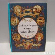Libros de segunda mano: LA ILUSTRE FREGONA Y OTROS CUENTOS CLÁSICOS- HEIKE MÜCK- GENNADIJ SPIRIN- EVEREST 1998 CASCANUECES. Lote 243498285
