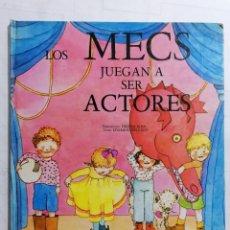 Libros de segunda mano: LOS MECS JUEGAN A SER ACTORES, EDITORIAL TIMUN MAS. Lote 243597170