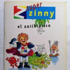 Libros de segunda mano: SUPER ZINNY, EL ANTIBIOTICO, LA INFECCION DEL OIDO. Lote 243599035