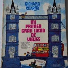 Libros de segunda mano: 46522 - MI PRIMER GRAN LIBRO DE VIAJES - POR RICHARD SCARRY - EDITORIAL BRUGUERA - AÑO 1974. Lote 243945610