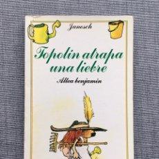 Libros de segunda mano: TOPOLIN ATRAPA UNA LIEBRE, JANOSCH, ALTEA BENJAMÍN NÚMERO 90, BUEN ESTADO. Lote 244015290