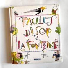 Libros de segunda mano: FAULES D'ISOP I LA FONTAINE - EDICIONS SUSAETA. Lote 244452185