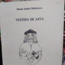 Libros de segunda mano: VESTIDA DE AZUL-MARIA ISABEL BALLESTEROS-LA TORRE DE PAPEL/N°10-AUTORA DE REQUENA. Lote 244530120